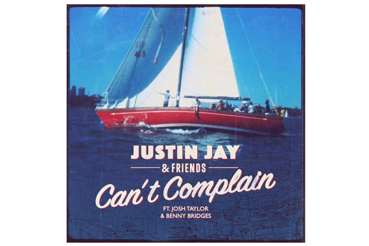 Justin Jay & Friends - Can't Complain Ft. Josh Taylor & Benny Bridges